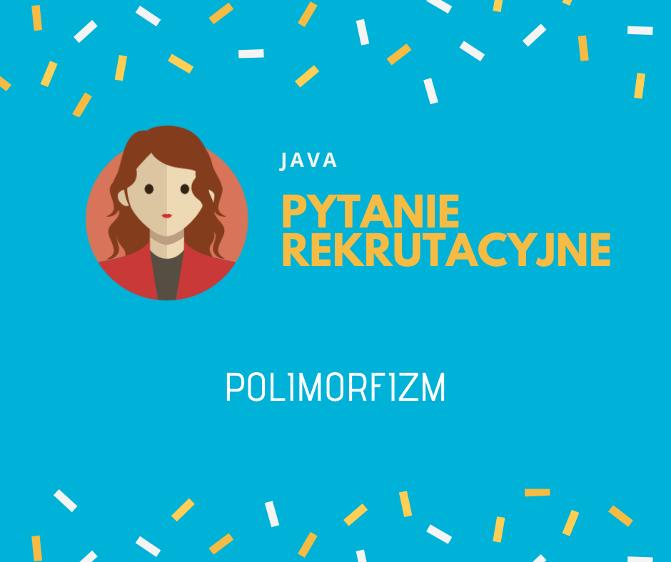 polimorfizm pytanie rekrutacyjne